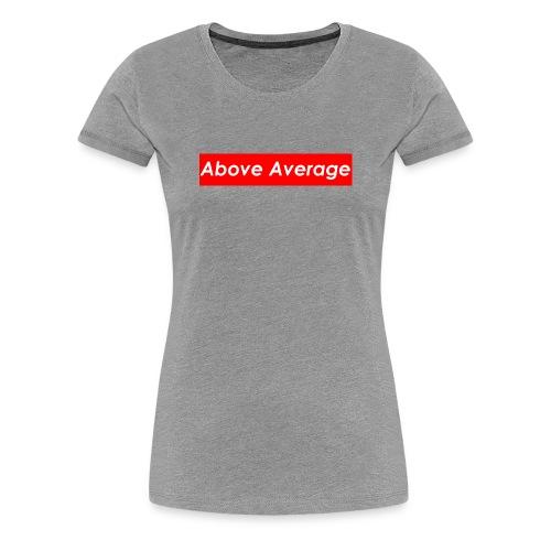 Above Average - Women's Premium T-Shirt
