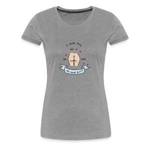 Nice Butt - Women's Premium T-Shirt