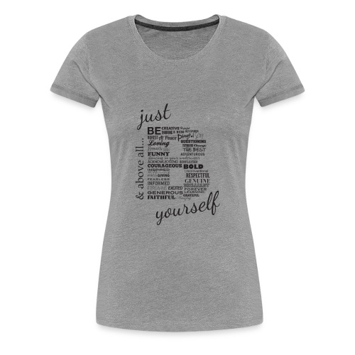 Just B Yourself_blk.txt - Women's Premium T-Shirt