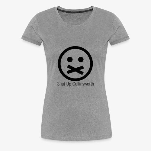 shutup - Women's Premium T-Shirt