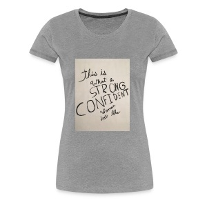 this is what a strong confident women looks like - Women's Premium T-Shirt
