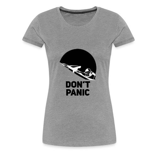 DON T PANIC at Space - Women's Premium T-Shirt