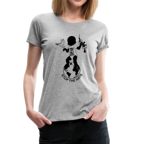 Stop the hate by biri - Women's Premium T-Shirt