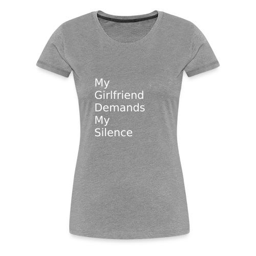 My Girlfriend Silence - Women's Premium T-Shirt