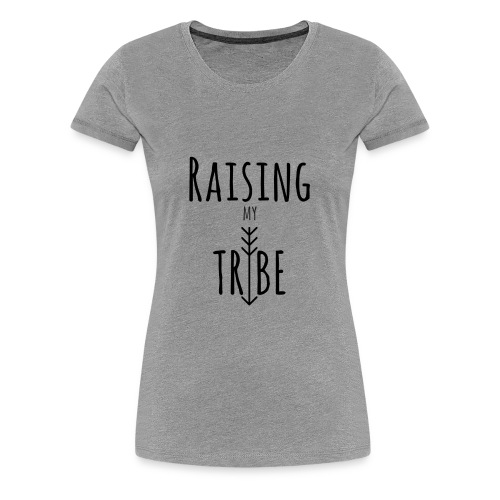 Raising My Tribe Dark - Women's Premium T-Shirt