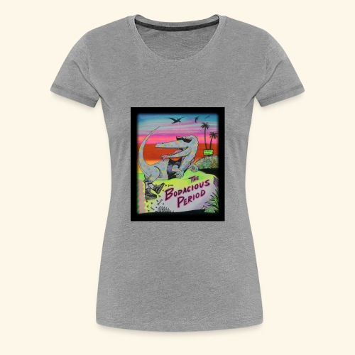 That's our Dino - Women's Premium T-Shirt