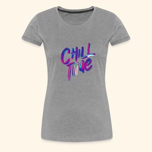 chill time - Women's Premium T-Shirt