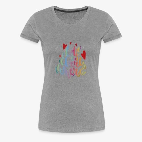 Love is everywhere - Women's Premium T-Shirt