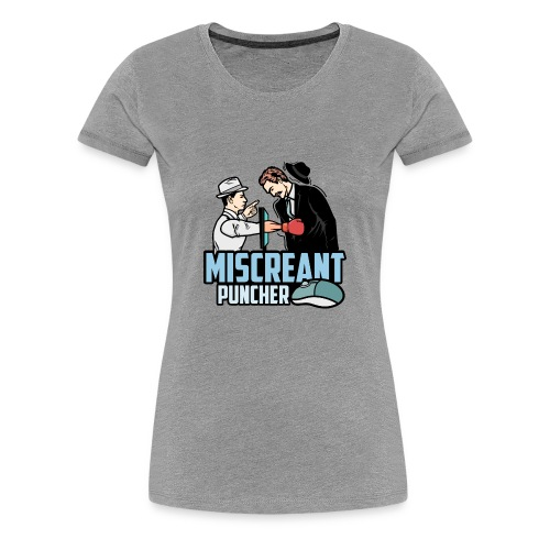 Miscreant puncher - Women's Premium T-Shirt