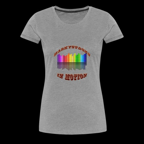 Marky Stacks In Motion - Women's Premium T-Shirt