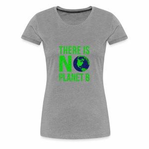 There Is No Planeb B - Women's Premium T-Shirt