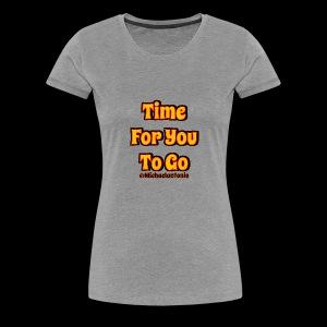 Time 4U 2 Go - Women's Premium T-Shirt