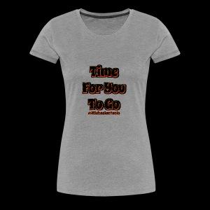 Time 4U 2 Go - Black Series - Women's Premium T-Shirt