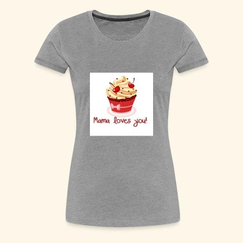 mamalovesyou - Women's Premium T-Shirt