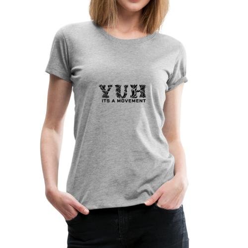 YUH - Its Time - Women's Premium T-Shirt