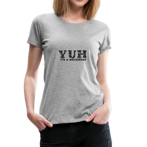 YUH - Its Time - Women's Premium T-Shirt