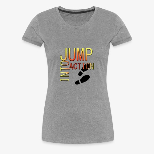 Jump into action - Women's Premium T-Shirt