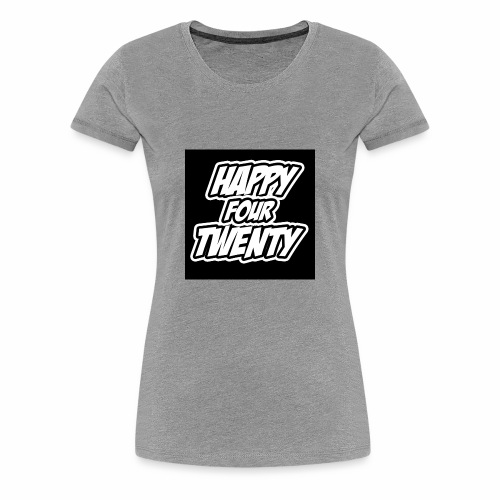 HAPPY FOUR TWENTY - Women's Premium T-Shirt
