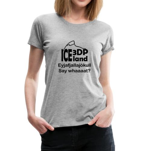 3DP Iceland Eyjafjallajokull - Women's Premium T-Shirt