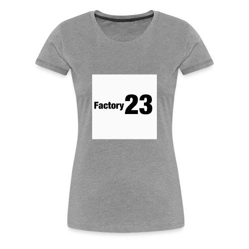 Factory 23 - Women's Premium T-Shirt