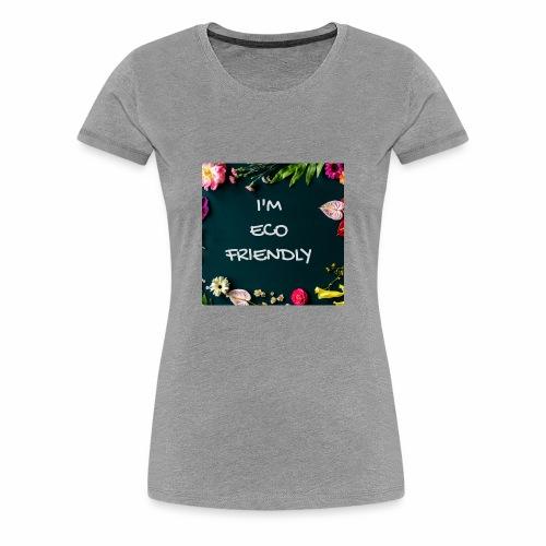 I'm EcoFriendly - Women's Premium T-Shirt