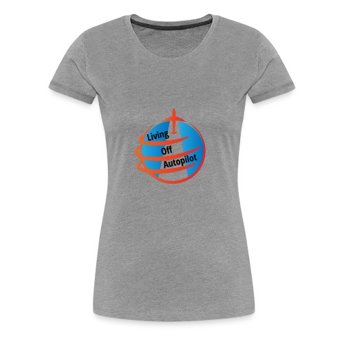 Living Off Autopilot - Women's Premium T-Shirt