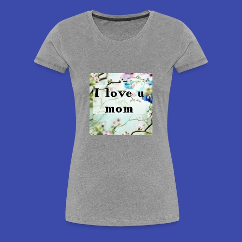Love for Mom - Women's Premium T-Shirt
