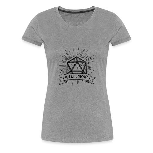 Well Crap - Women's Premium T-Shirt