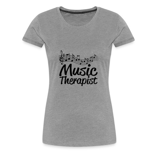 04 music therapist copy - Women's Premium T-Shirt