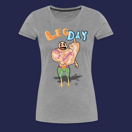 Leg Day - Women's Premium T-Shirt