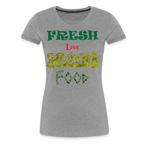 Fresh Live Plant Food - Women's Premium T-Shirt