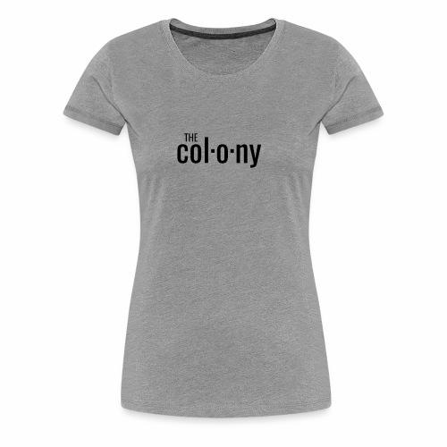 the colony - Women's Premium T-Shirt
