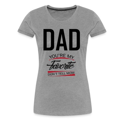 DAD - Women's Premium T-Shirt