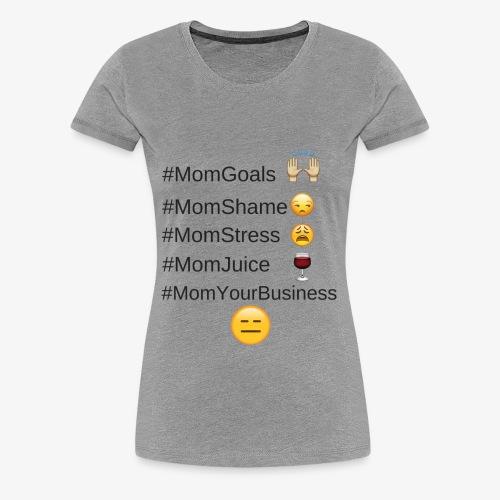 MomGoals BLk Ltr - Women's Premium T-Shirt