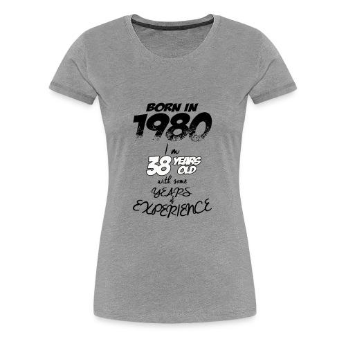 08 born in 1980 38 YEAR 2018 - Women's Premium T-Shirt