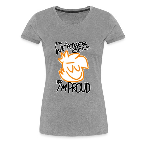 I'm A Weather Geek Week And I'm Proud - Women's Premium T-Shirt