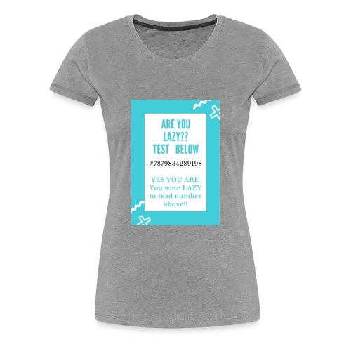 ARE YOU LAZY ?? TEST HERE - Women's Premium T-Shirt