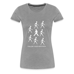 Follow Your Own Path - Women's Premium T-Shirt