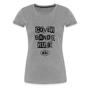 cover bands rule - Women's Premium T-Shirt