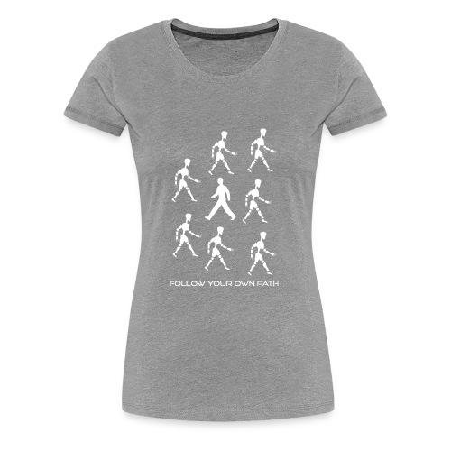 Follow Your Own Path - Women's Premium T-Shirt
