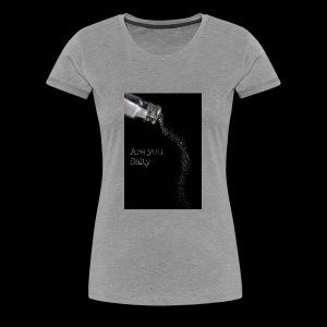 E1EC8123 AF44 4433 A6FE 5DD8FBC5CCFE Are you Salty - Women's Premium T-Shirt