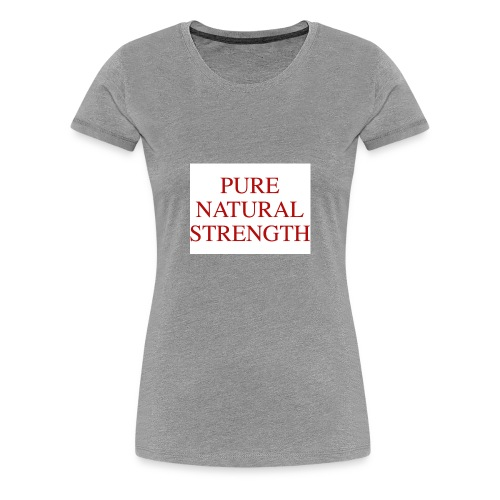 Natural Strength - Women's Premium T-Shirt