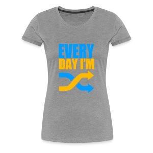 Everyday Im Shuffling - Women's Premium T-Shirt