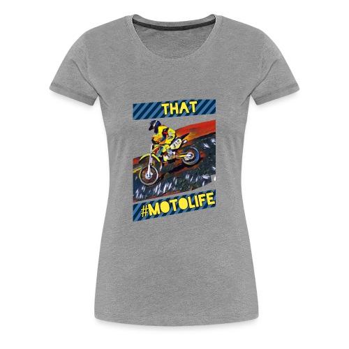 That Motolife - Women's Premium T-Shirt