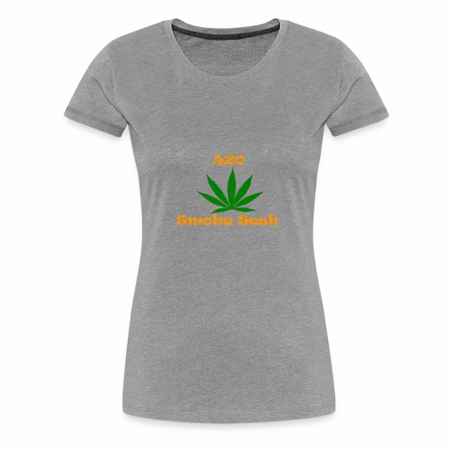 420 Smoke Sesh - Women's Premium T-Shirt