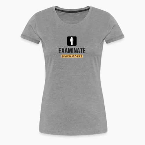 Examinate T-Shirt - Women's Premium T-Shirt