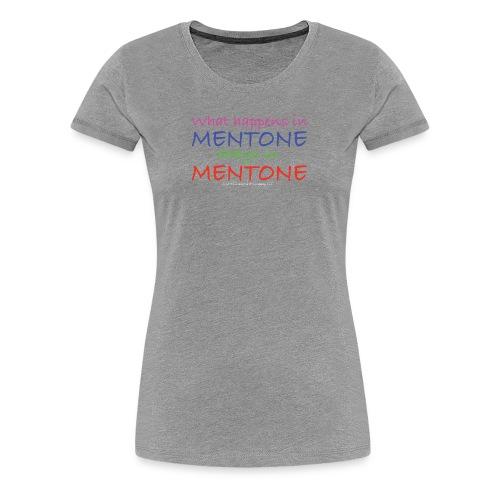What Happens In Mentone - Women's Premium T-Shirt