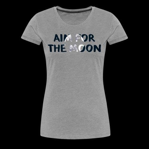 Aim For The Moon - Motivation Line - Women's Premium T-Shirt