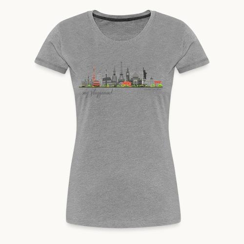 WORLD - MY PLAYGROUND - Carolyn Sandstrom - Women's Premium T-Shirt