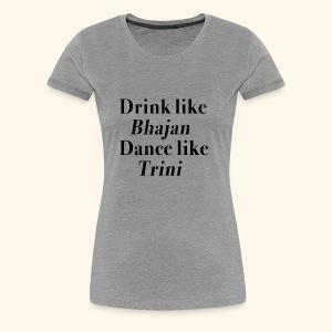 Like Bhajan, Like Trini - Women's Premium T-Shirt